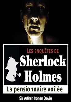 Les enquêtes de Sherlock Holmes: La pensionnaire voilée |