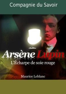 Arsène Lupin: L'écharpe de soie rouge |