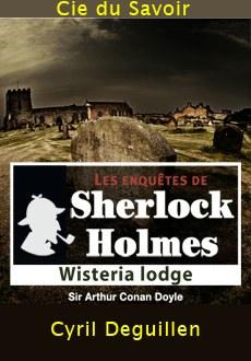 Les enquêtes de Sherlock Holmes: Wisteria lodge |