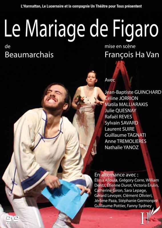 Vid o le mariage de figaro de beaumarchais en streaming - Le journal de francois ...