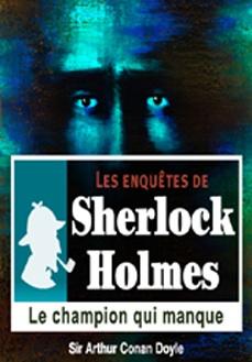 Les enquêtes de Sherlock Holmes-Le Champion qui manque |