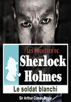 Les enquêtes de Sherlock Holmes: Le soldat blanchi |