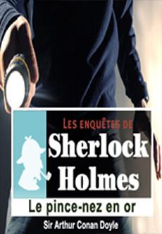 Les enquêtes de Sherlock Holmes: Le Pince-nez d'or |