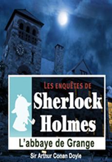 Les enquêtes de Sherlock Holmes: L'abbaye de Grange |