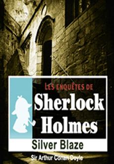 Les enquêtes de Sherlock Holmes: Silver Blaze |