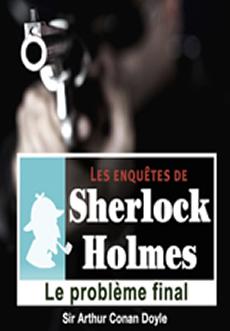 Les enquêtes de Sherlock Holmes: Le problème final |