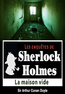 Les enquêtes de Sherlock Holmes: La Maison vide |