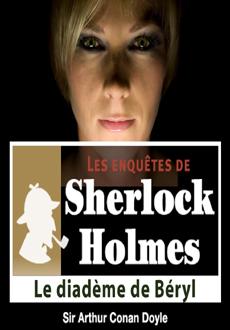 Les enquêtes de Sherlock Holmes: Le Diadème de Beryl |