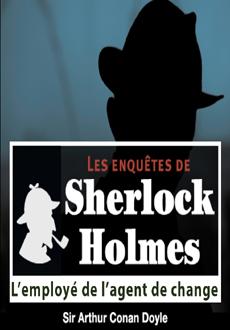 Les enquêtes de Sherlock Holmes: L'employé de l'agent de change |