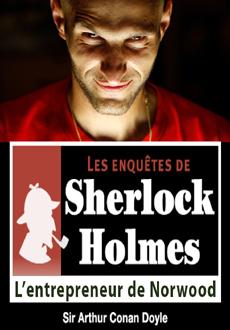 Les enquêtes de Sherlock Holmes: L'entrepreneur de Norwood |
