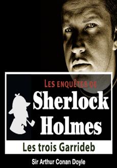 Les enquêtes de Sherlock Holmes: Les trois Garrideb |