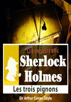 Les enquêtes de Sherlock Holmes: Les trois pignons  