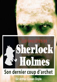 Les enquêtes de Sherlock Holmes: Son dernier coup d'archet |