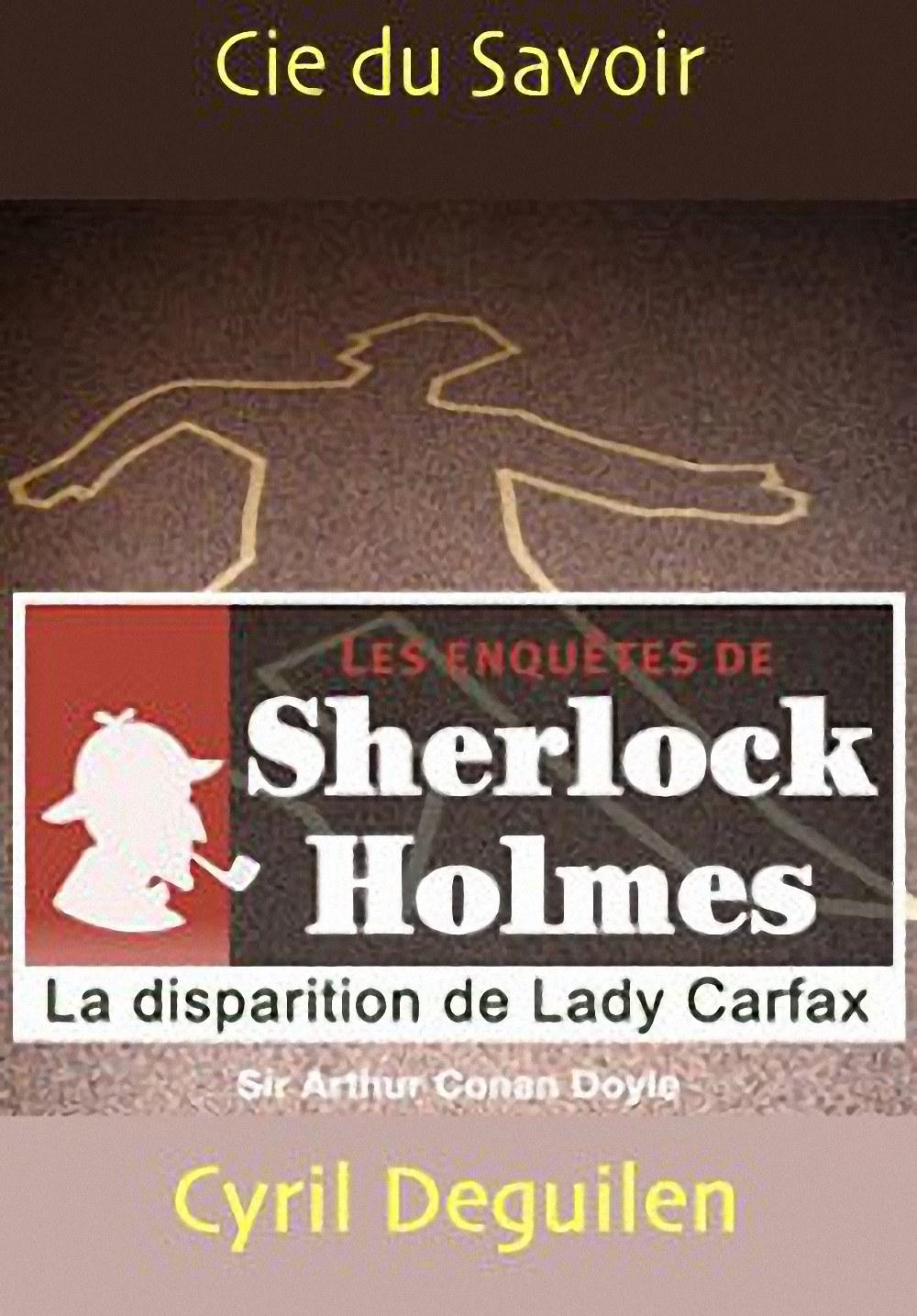 Les enquêtes de Sherlock Holmes: La disparition de Lady France Carfax |
