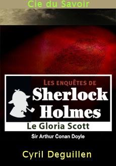 Les enquêtes de Sherlock Holmes: Le Gloria Scott |